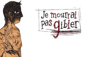 UNE_JE-MOURRAI-PAS-GIBIER